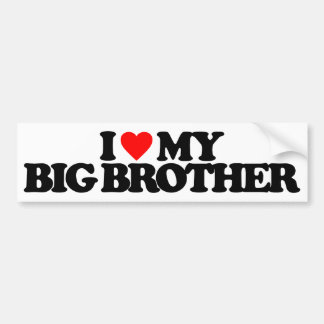 I LOVE MY BIG BROTHER BUMPER STICKER