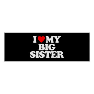 I LOVE MY BIG SISTER POSTER