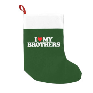 I LOVE MY BROTHERS SMALL CHRISTMAS STOCKING