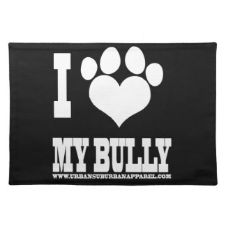 I LOVE MY BULLY PLACEMAT