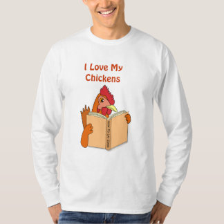 I Love My Chickens Funny Chicken Reading Book T-Shirt