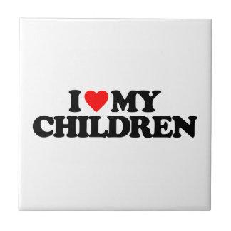 I LOVE MY CHILDREN TILE