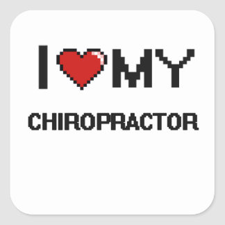 I love my Chiropractor Square Sticker
