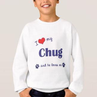 I Love My Chug (Male Dog) Sweatshirt