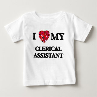 I love my Clerical Assistant T-shirt