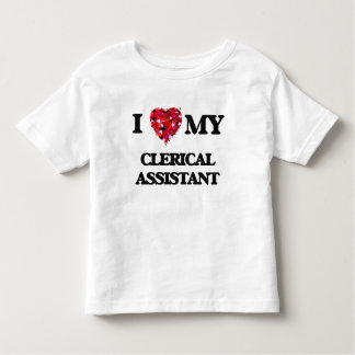 I love my Clerical Assistant T Shirt