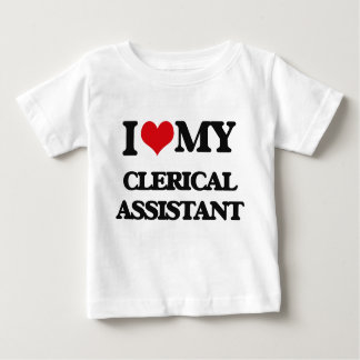 I love my Clerical Assistant T Shirts