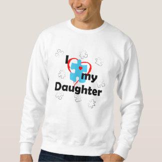I Love My Daughter - Autism Sweatshirt