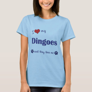 I Love My Dingoes (Multiple Dogs) T-Shirt