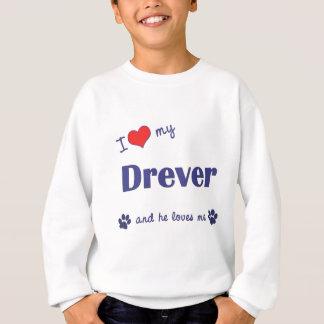 I Love My Drever (Male Dog) Sweatshirt
