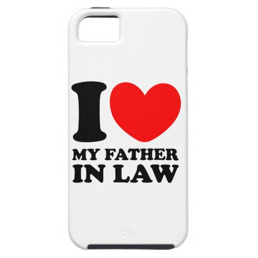 I Love My Father In Law iPhone 5 Cases