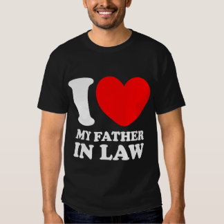 I Love My Father In Law Tee Shirt