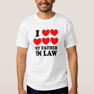 I Love My Father In Law Tee Shirts