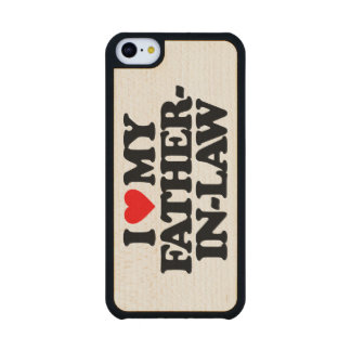 I LOVE MY FATHER-IN-LAW MAPLE iPhone 5C CASE