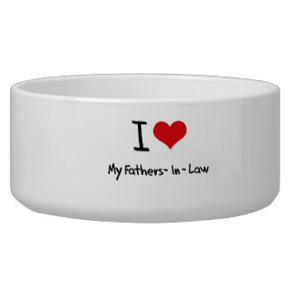 I Love My Fathers-In-Law Dog Food Bowls