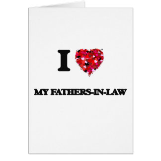 I Love My Fathers-In-Law Greeting Card