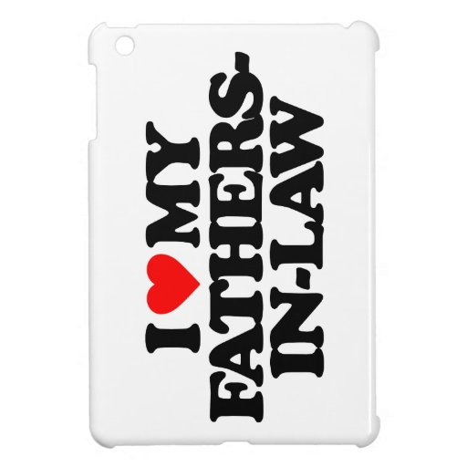 I LOVE MY FATHERS-IN-LAW iPad MINI CASES