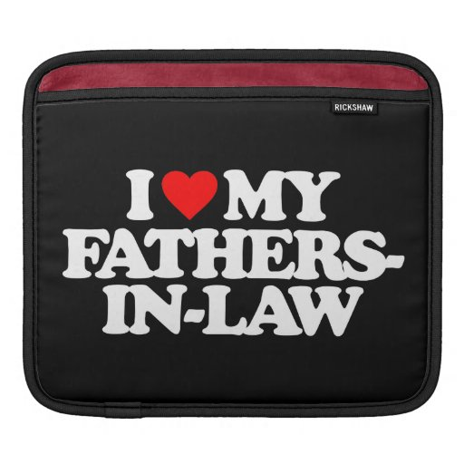 I LOVE MY FATHERS-IN-LAW iPad SLEEVE