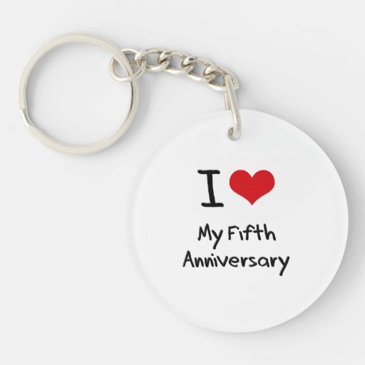 I Love My Fifth Anniversary Acrylic Keychains
