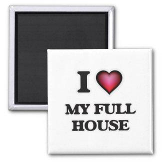 I Love My Full House Magnet