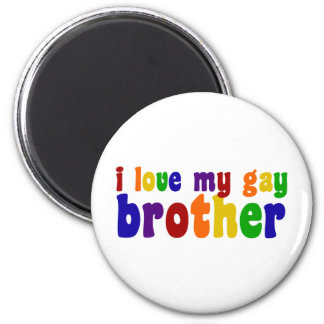 I Love My Gay Brother Magnet