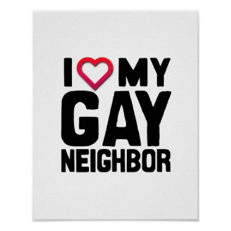 I LOVE MY GAY NEIGHBOR -.png Posters