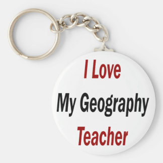 I Love My Geography Teacher Basic Round Button Key Ring