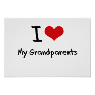 I Love My Grandparents Print
