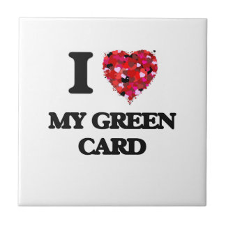 I Love My Green Card Small Square Tile