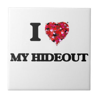 I Love My Hideout Small Square Tile