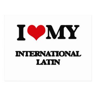I Love My INTERNATIONAL LATIN Postcards