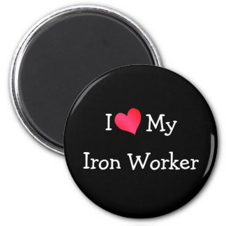 I Love My Iron Worker Magnet