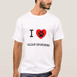I LOVE MY ITALIAN SPINONES T-Shirt