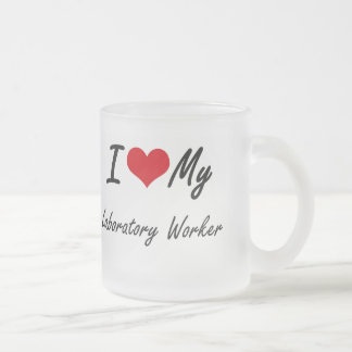 I love my Laboratory Worker Frosted Glass Mug