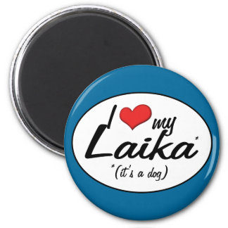 I Love My Laika (It's a Dog) Magnet