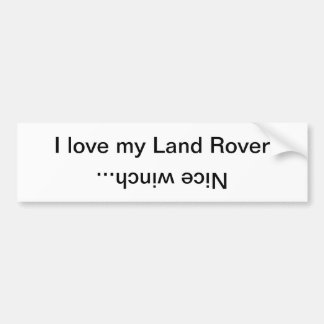 I love my Land Rover, Nice winch... Bumper Sticker