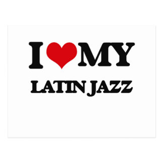 I Love My LATIN JAZZ Postcard