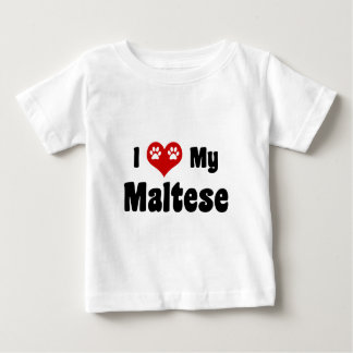 I Love My Maltese Baby T-Shirt