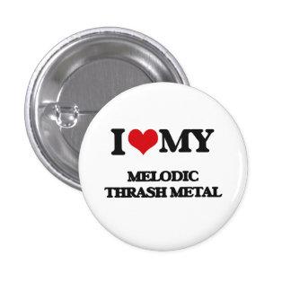 I Love My MELODIC THRASH METAL Pinback Buttons