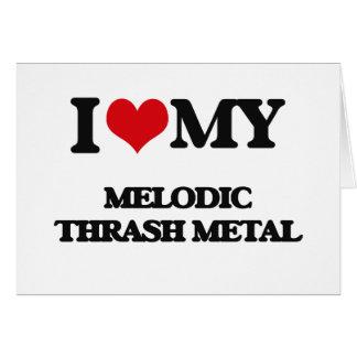 I Love My MELODIC THRASH METAL Cards