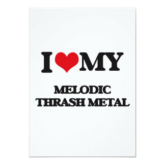I Love My MELODIC THRASH METAL Custom Announcement