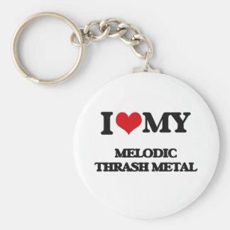 I Love My MELODIC THRASH METAL Keychains