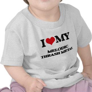 I Love My MELODIC THRASH METAL Shirts