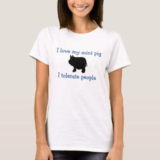 I Love My Mini Pig, I Tolerate People T-Shirt