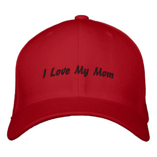 I Love My Mom Embroidered Hat