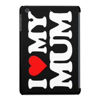 I LOVE MY MUM iPad MINI RETINA CASE