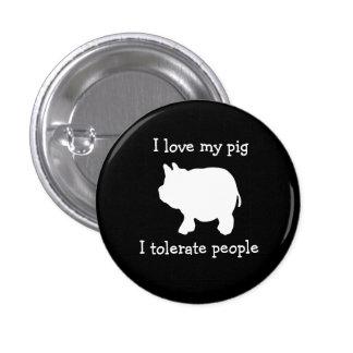 I Love My Pig, I Tolerate People 3 Cm Round Badge
