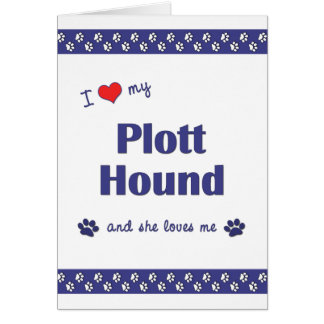 I Love My Plott Hound (Female Dog) Card