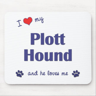 I Love My Plott Hound (Male Dog) Mouse Pad