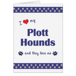 I Love My Plott Hounds (Multiple Dogs) Card